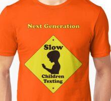 Next Generation-Slow children texting Unisex T-Shirt