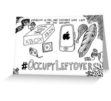 Occupy Leftovers cartoon Greeting Card