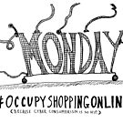 Occupy Cyber Monday cartoon by bubbleicious