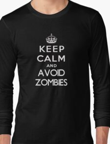 Keep calm and avoid zombies. (text only) Long Sleeve T-Shirt