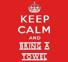 Keep calm and bring a towel by SixPixeldesign