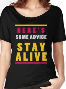 Stay Alive Women's Relaxed Fit T-Shirt