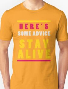 Stay Alive Unisex T-Shirt