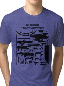 Choose your weapon Tri-blend T-Shirt