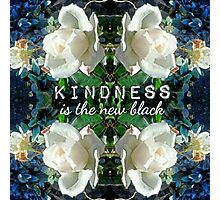 Kindness is the New Black Blue White Roses Design Photographic Print