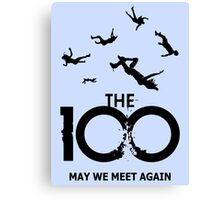 The 100 - Meet Again Canvas Print