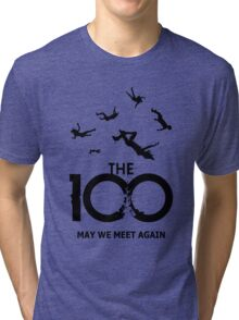 The 100 - Meet Again Tri-blend T-Shirt