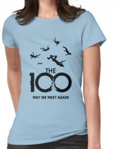The 100 - Meet Again Womens Fitted T-Shirt