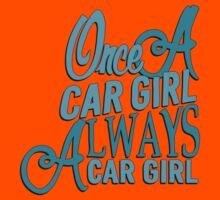 Once a car girl...  Kids Tee