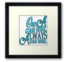 Once a car girl...  Framed Print