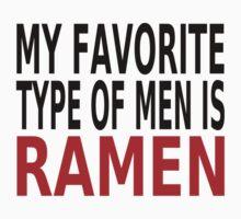 My Favorite Men Is Ramen by coolfuntees