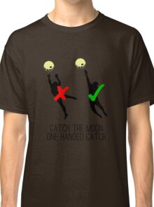 Catch the moon Classic T-Shirt