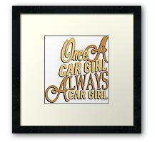 Once a car girl... -2 Framed Print