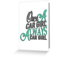 Once a car girl... -3 Greeting Card