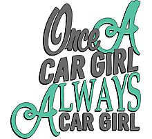 Once a car girl... -3 Photographic Print