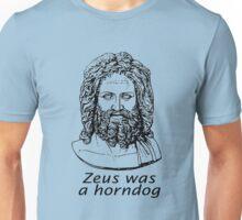 Zeus was a Horndog Unisex T-Shirt