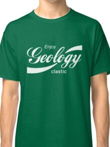 Geology Humor Classic T-Shirt