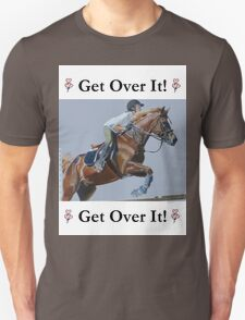 Get Over It! Horse T-Shirts & Hoodies T-Shirt