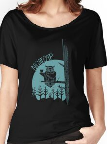 Nothing like a night cap! Women's Relaxed Fit T-Shirt