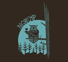 Nothing like a night cap! Unisex T-Shirt