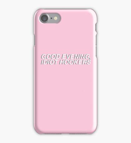Good Evening, Idiot Hookers - Light Pink iPhone Case/Skin