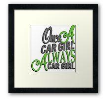Once a car girl... - 4 Framed Print