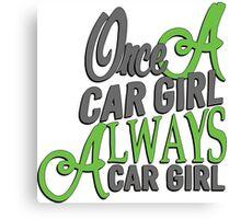 Once a car girl... - 4 Canvas Print