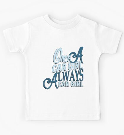 Once a car girl... - 5 Kids Tee