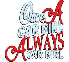 Once a car girl... - 6 Photographic Print
