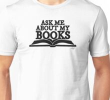 Ask Me About My Books (Black) Unisex T-Shirt