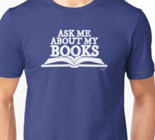 Ask Me About My Books (White) Unisex T-Shirt