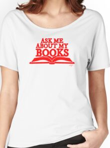 Ask Me About My Books (Red) Women's Relaxed Fit T-Shirt
