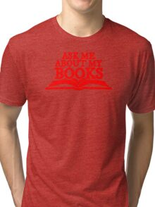 Ask Me About My Books (Red) Tri-blend T-Shirt