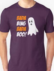 Bada Bing Bada Boo! T-Shirt