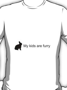 My Kids Are Furry (Bunny) T-Shirt