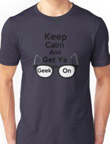 Keep Calm and Get Ya Geek On  Unisex T-Shirt