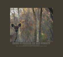 DEER IS PROUD OF HIS FOREST Unisex T-Shirt