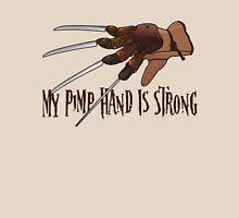 My Pimp Hand Is Strong Unisex T-Shirt