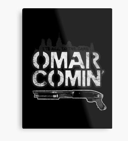 Omar Comin' Metal Print
