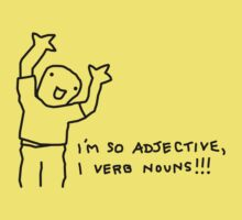 I'm So Adjective, I Verb Nouns! by AlliVanes