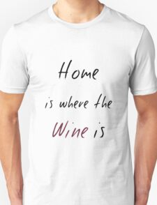 Where the Wine is Unisex T-Shirt
