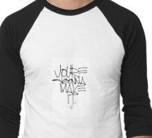You're gonna make it. Men's Baseball ¾ T-Shirt
