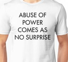 Abuse of Power Comes as No Surprise Unisex T-Shirt