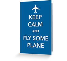 Keep Calm and Fly Some Plane [Print/Card/Poster] Greeting Card
