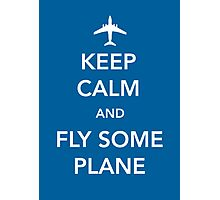 Keep Calm and Fly Some Plane [Print/Card/Poster] Photographic Print