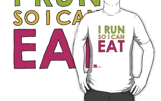 I Run So I Can Eat by cectimm