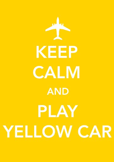Keep Calm and Play Yellow Car [Print/Card/Poster] by Skeletree