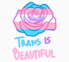 Trans Is Beautiful Unisex T-Shirt