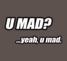 U MAD? by phreshdesigns