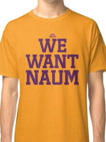 we want Naum Classic T-Shirt